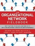The Organizational Network Fieldbook: Best Practices, Techniques and Exercises to Drive Orga...