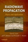 Radiowave Propagation: Physics and Applications