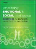 Developing Emotional and Social Intelligence : Exercises for Leaders, Individuals, and Teams