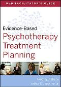Evidence-Based Psychotherapy Treatment Planning DVD Facilitator's Guide (Evidence-Based Psyc...