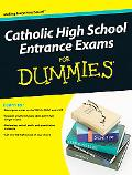 Catholic High School Entrance Exams For Dummies (For Dummies (Career/Education))