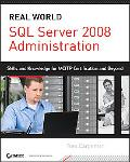 SQL Server 2008 Administration: Real-World Skills for MCITP Certification and Beyond (Exams ...