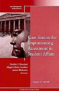 Case Studies for Implementing Assessment in Student Affairs, No. 127: New Directions for Stu...