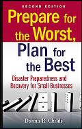 Prepare for the Worst, Plan for the Best: Disaster Preparedness and Recovery for Small Busin...