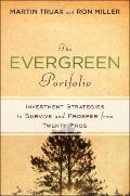 Evergreen Portfolio : Timeless Strategies to Survive and Prosper from Investing Pros