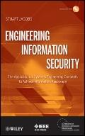 Engineering Information Security : The Application of Systems Engineering Concepts to Achiev...