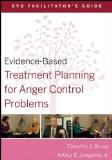 Evidence-Based Treatment Planning for Anger Control Problems DVD Facilitator's Guide (Eviden...