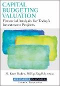 Capital Budgeting Valuation: Financial Analysis for Today's Investment Projects (Robert W. K...
