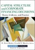 Capital Structure & Corporate Financing Decisions: Valuation, Strategy and Risk Analysis for...