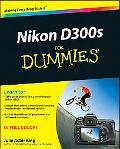 Nikon D300s For Dummies (For Dummies (Computer/Tech))