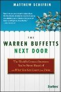 Warren Buffetts Next Door : The World's Greatest Investors You've Never Heard of and What Yo...