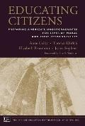 Educating Citizens: Preparing America's Undergraduates for Lives of Moral and Civic Responsi...