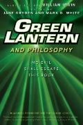 Green Lantern and Philosophy : No Evil Shall Escape This Book