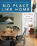 No Place Like Home : Stylish Designs for Everyday Living