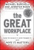 Great Workplace : How to Build It, How to Keep It, and Why It Matters