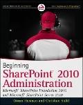 Beginning SharePoint 2010 Administration: Microsoft SharePoint Foundation 2010 and Microsoft...