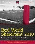 Real World SharePoint 2010: Indispensable Experiences from 20 SharePoint MVPS