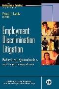 Employment Discrimination Litigation: Behavioral, Quantitative, and Legal Perspectives