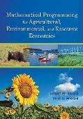 Mathematical Programming for Agricultural, Environmental, and Resource Economics