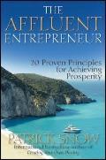 Affluent Entrepreneur : 20 Proven Principles for Achieving Prosperity