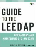 Guide to the LEED AP Operations + Maintenance (O+M) Exam