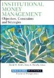 Institutional Money Management: Objectives, Constraints, and Strategies (Robert W. Kolb Series)