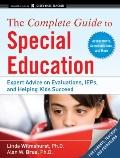 The Complete Guide to Special Education: Expert Advice on Evaluations, IEPs, and Helping Kid...