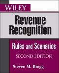 Wiley Revenue Recognition: Rules and Scenarios (Wiley Regulatory Reporting)