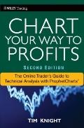 Chart Your Way To Profits: The Online Trader's Guide to Technical Analysis with ProphetChart...