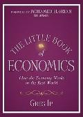 The Little Book of Economics: How the Economy Works in the Real World (Little Books. Big Pro...
