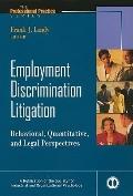 Employment Discrimination Litigation: Behavioral, Quantitative, and Legal Perspectives (J-B ...