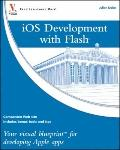 Ios Development with Flash : Your Visual Blueprint for Developing Apple Apps
