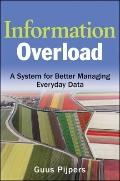 Information Overload: A System for Better Managing Everyday Data (Microsoft Executive Leader...