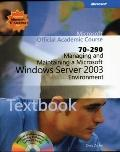 Managing and Maintaining a Microsoft Windows Server 2003 Environment (70-290) Package (Micro...