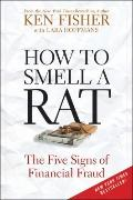 How to Smell a Rat : The Five Signs of Financial Fraud