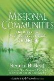Missional Communities: The Rise of the Post-Congregational Church (Jossey-Bass Leadership Ne...
