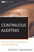 Harnessing the Power of Continuous Auditing: Developing and Implementing a Practical Methodo...