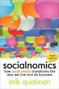 Socialnomics : How Social Media Transforms the Way We Live and Do Business