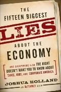 Fifteen Biggest Lies about the Economy : And Everything Else the Right Doesn't Want You to K...