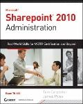 Microsoft SharePoint 2010 Administration : Real World Skills for MCITP Certification and Bey...