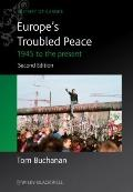 Europe's Troubled Peace : 1945 to the Present