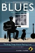 Blues - Philosophy for Everyone : Thinking Deep about Feeling Low