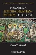 Towards a Jewish-Christian-Muslim Theology (Challenges in Contemporary Theology)
