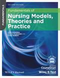 Fundamentals of Nursing Models, Theories and Practice 2nd Edition with Wiley E-Text