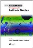 A Companion to Latina/o Studies (Blackwell Companions in Cultural Studies)