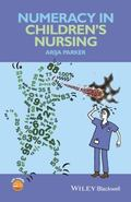 Numeracy in Children's Nursing and Healthcare : Skills for Practice