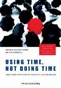 Using Time, Not Doing Time: Practitioner Perspectives on Personality Disorder and Risk (The ...