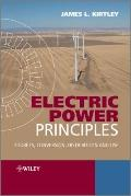 Electric Power Principles : Sources, Conversion, Distribution and Use