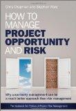 How to Manage Project Opportunity and Risk: Why Uncertainty Management can be a Much Better ...