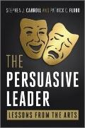 Persuasive Leader : Lessons from the Arts